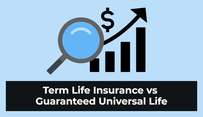 Term Life Insurance vs Guaranteed Universal Life