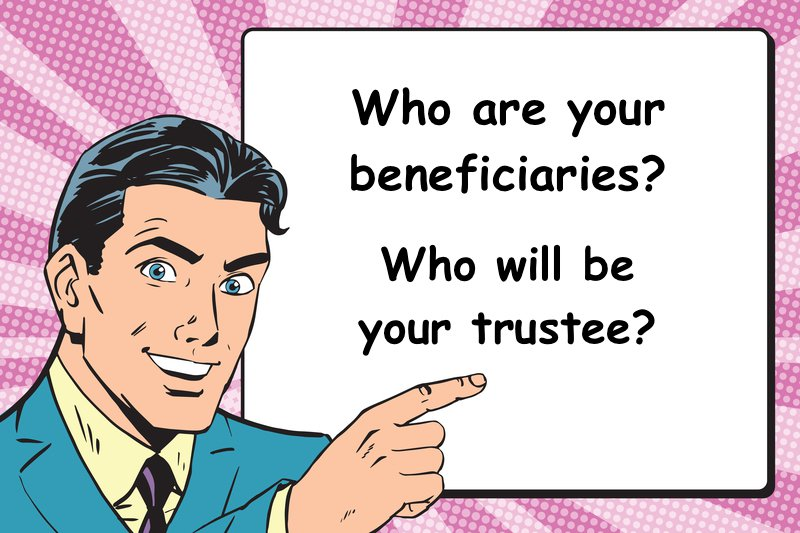 designate your beneficiary and trustee