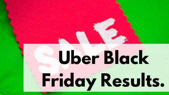 Uber Black Friday Results