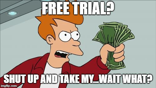 Free trials are here to stay.