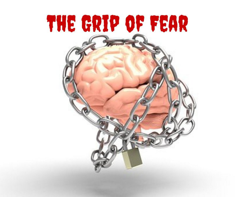 If you're in the grip of fear get in touch